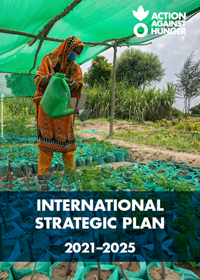 Action Against Hunger's International Strategic Plan 2021-2025